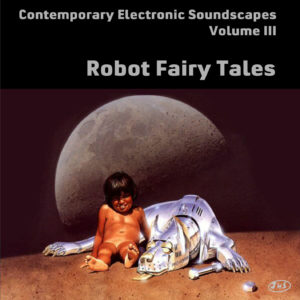 CES Volume III Robot Fairy Tales cover front 1425x1425